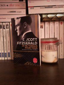 Je me tuerais pour vous, F. Scott Fitzgerald – 2018 – Ed. Le Livre de Poche, 520 p.